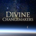 Awakening of Divine Changemakers - Here to Change the World