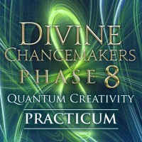 Divine Changemakers Phase 8 Practicum: Quantum Creativity